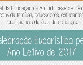 Pastoral da Educação convida: Celebração Eucarística pelo Ano Letivo de 2017