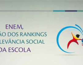 Informativo: ENEM, a ilusão dos rankings e a relevância social da escola